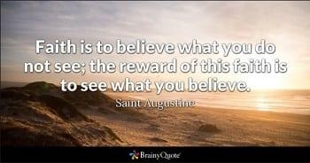 Faith St Agustine from Brainy Quotes Dot Com